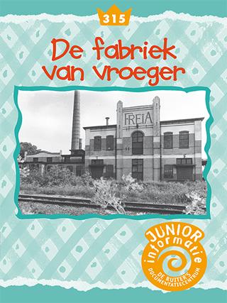 De fabriek van vroeger